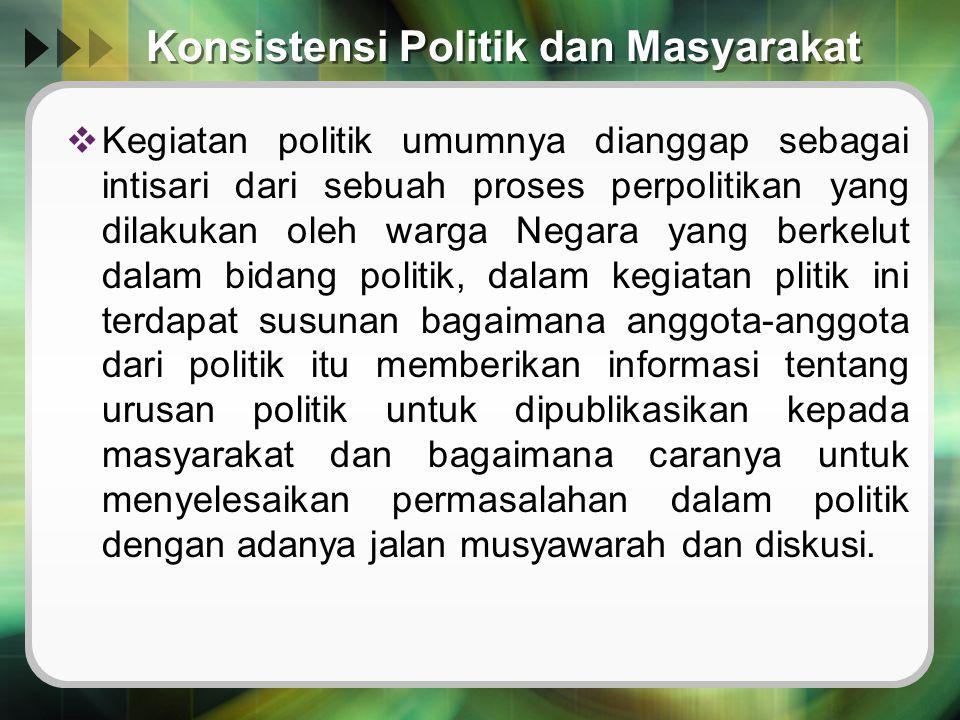 Konsistensi Politik dan Masyarakat
