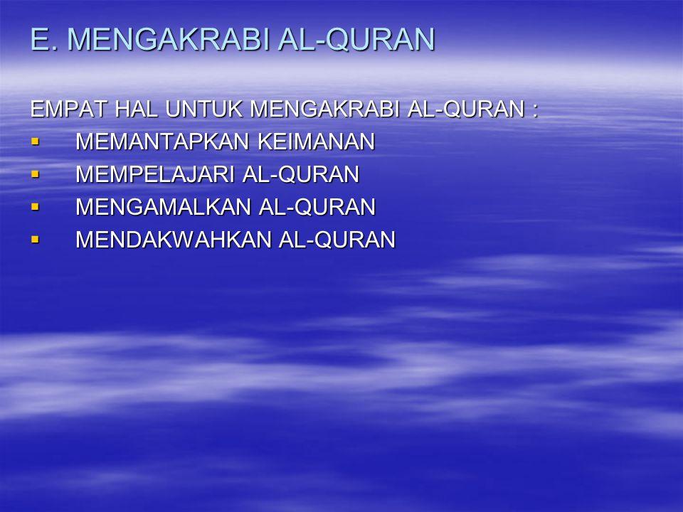 E. MENGAKRABI AL-QURAN EMPAT HAL UNTUK MENGAKRABI AL-QURAN :