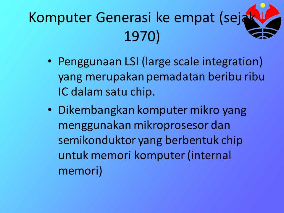 Komputer Generasi ke empat (sejak 1970)