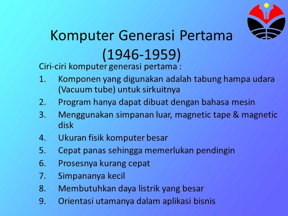 Komputer Generasi Pertama (1946-1959)