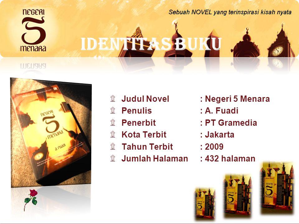 Identitas Buku Judul Novel : Negeri 5 Menara Penulis : A. Fuadi