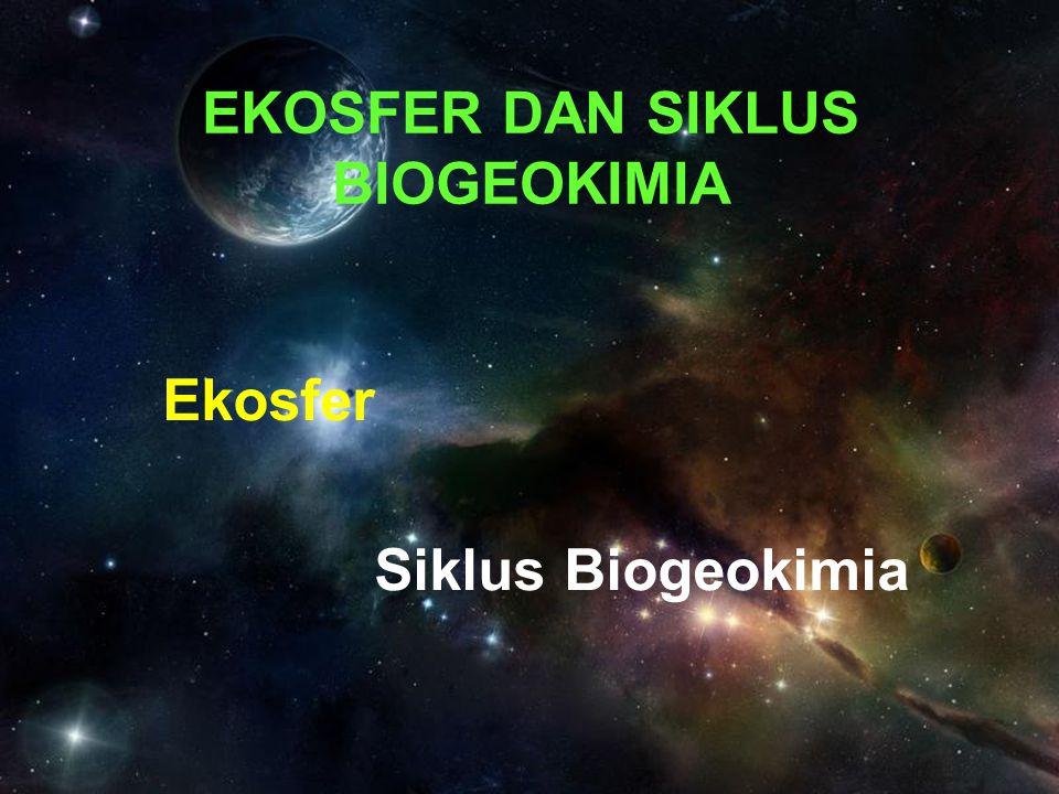 EKOSFER DAN SIKLUS BIOGEOKIMIA