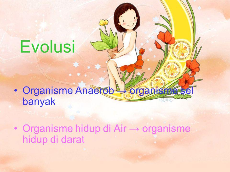 Evolusi Organisme Anaerob → organisme sel banyak