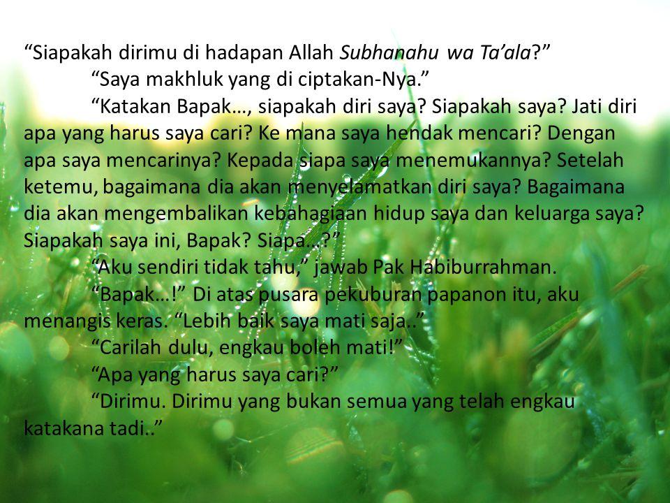 Siapakah dirimu di hadapan Allah Subhanahu wa Ta'ala