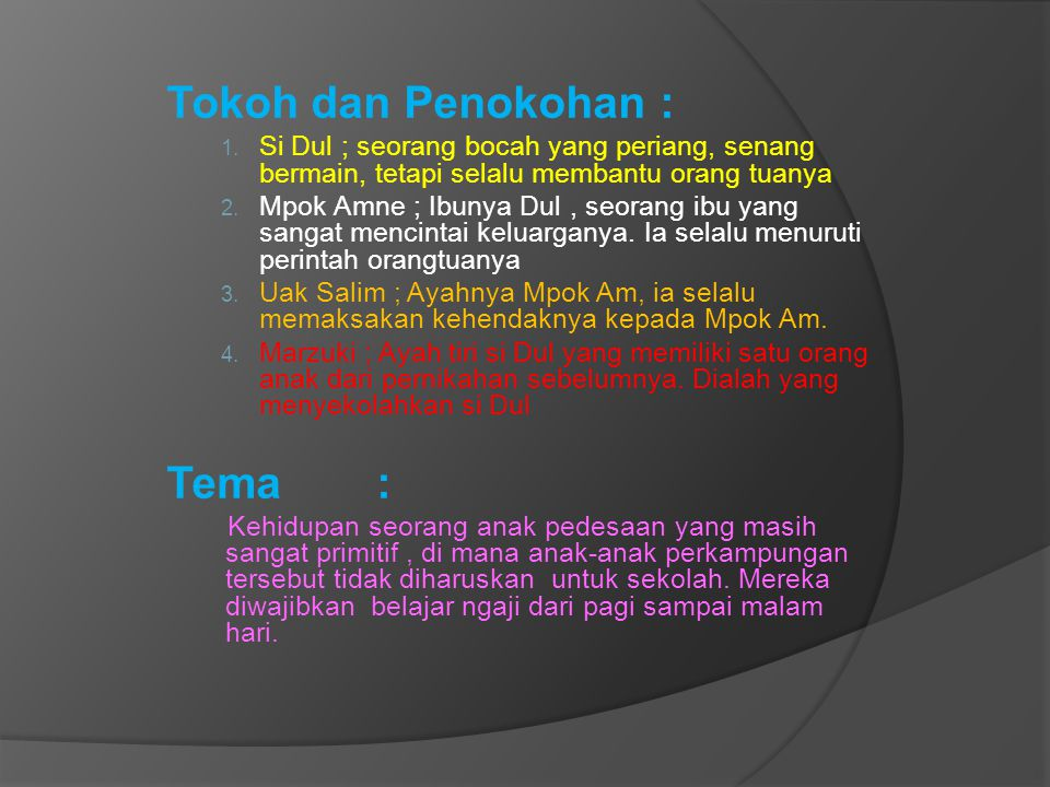 Tokoh dan Penokohan : Tema :