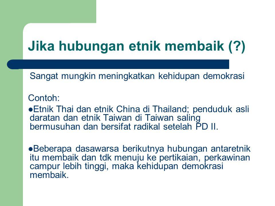 Jika hubungan etnik membaik ( )