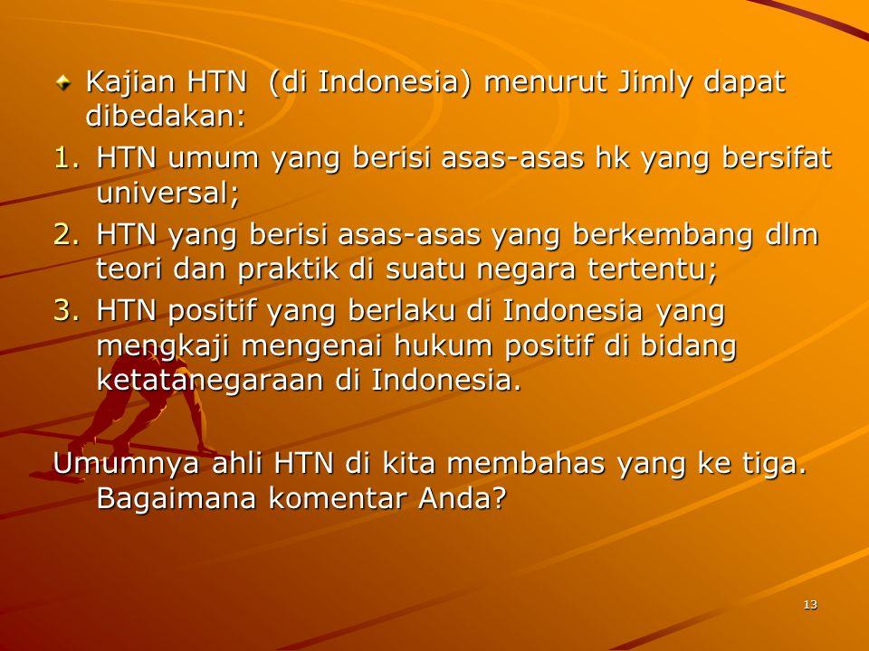 Kajian HTN (di Indonesia) menurut Jimly dapat dibedakan: