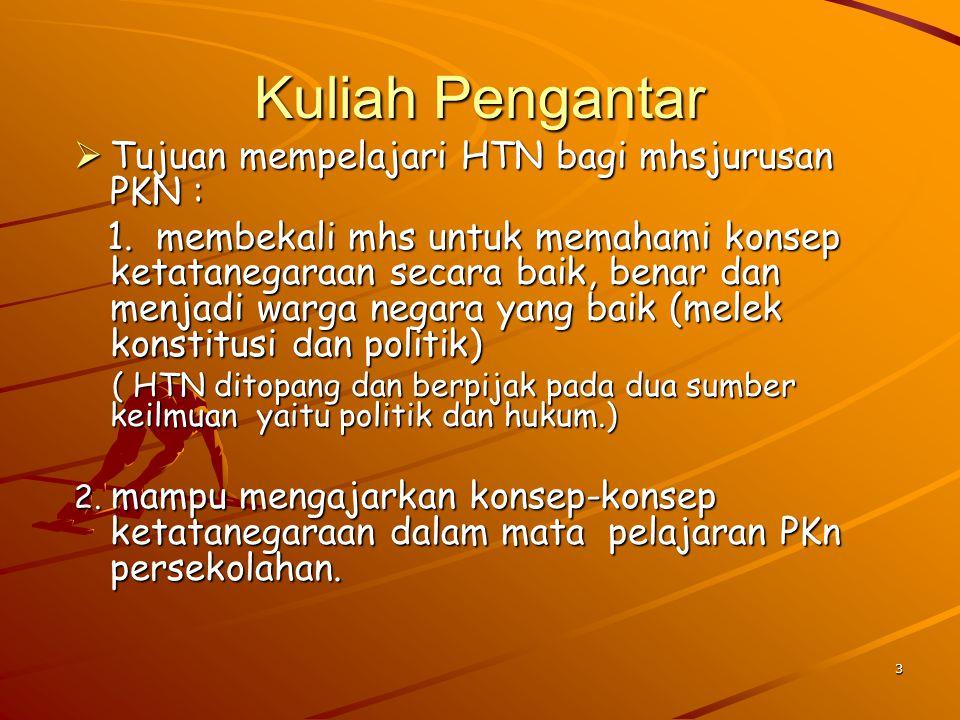 Kuliah Pengantar Tujuan mempelajari HTN bagi mhsjurusan PKN :