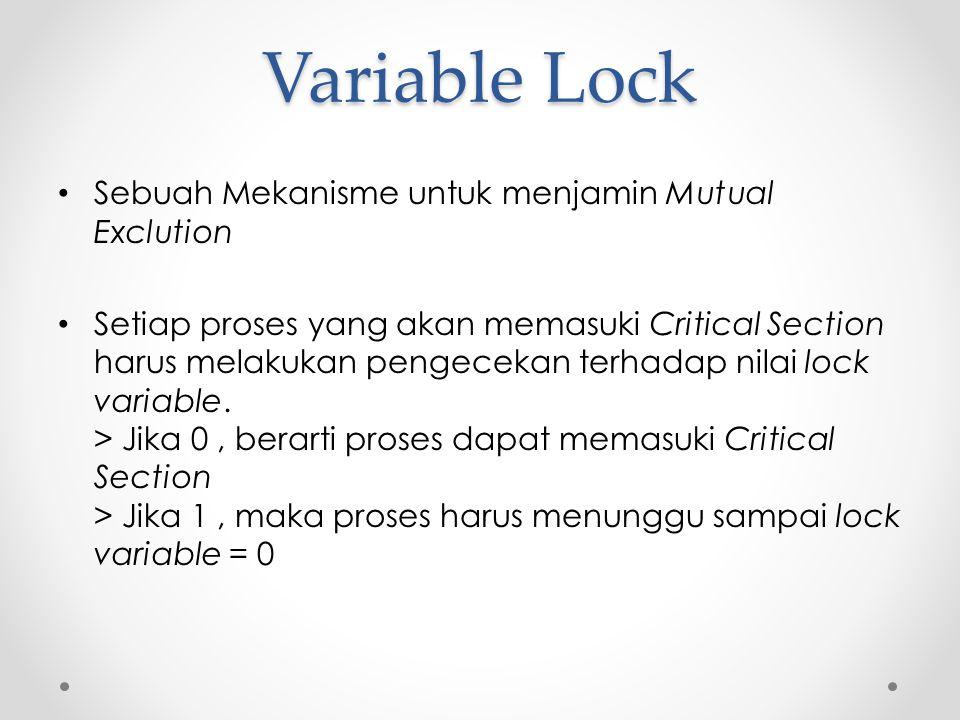 Variable Lock Sebuah Mekanisme untuk menjamin Mutual Exclution