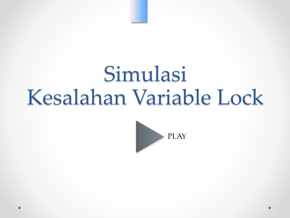 Simulasi Kesalahan Variable Lock