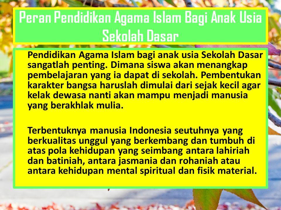 Peran Pendidikan Agama Islam Bagi Anak Usia Sekolah Dasar