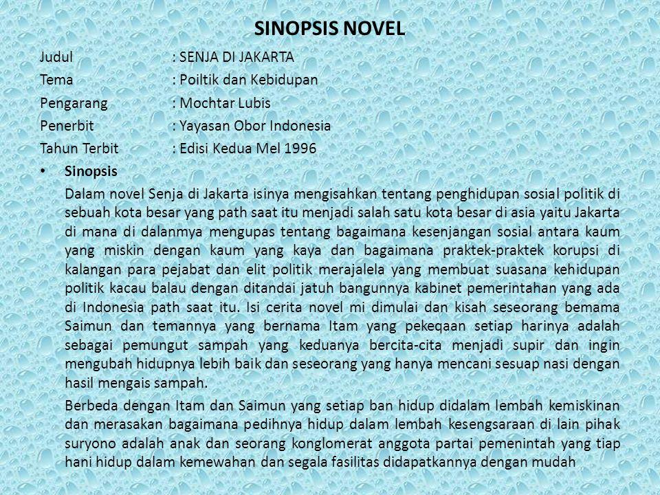 SINOPSIS NOVEL Judul : SENJA DI JAKARTA Tema : Poiltik dan Kebidupan