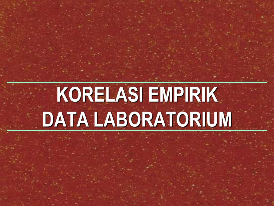 KORELASI EMPIRIK DATA LABORATORIUM