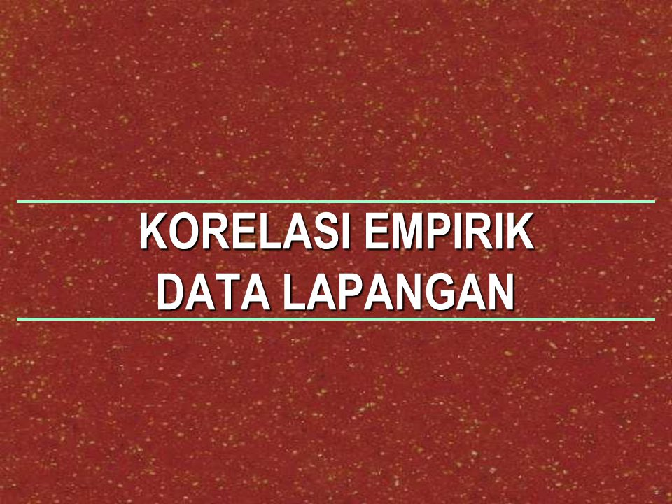 KORELASI EMPIRIK DATA LAPANGAN