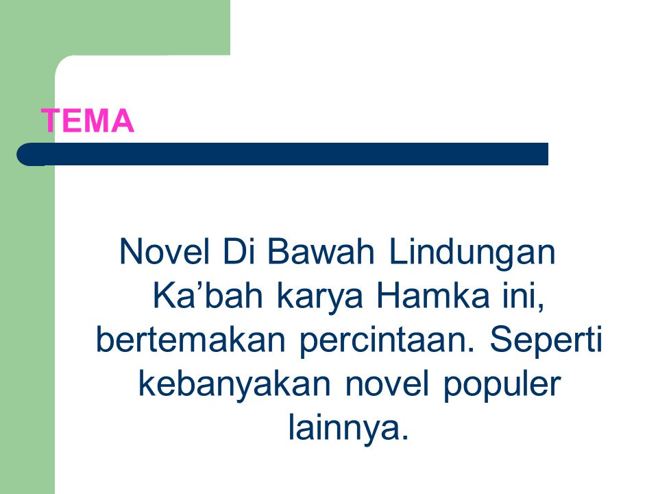 TEMA Novel Di Bawah Lindungan Ka'bah karya Hamka ini, bertemakan percintaan.