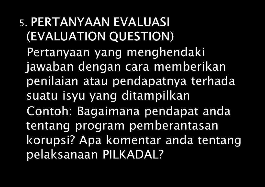 5. PERTANYAAN EVALUASI (EVALUATION QUESTION)