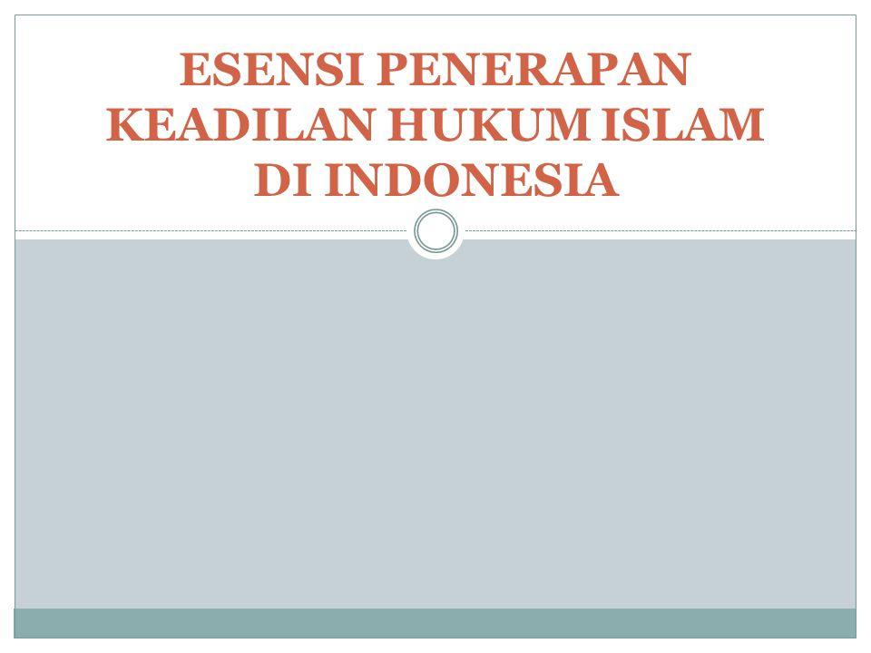 ESENSI PENERAPAN KEADILAN HUKUM ISLAM DI INDONESIA