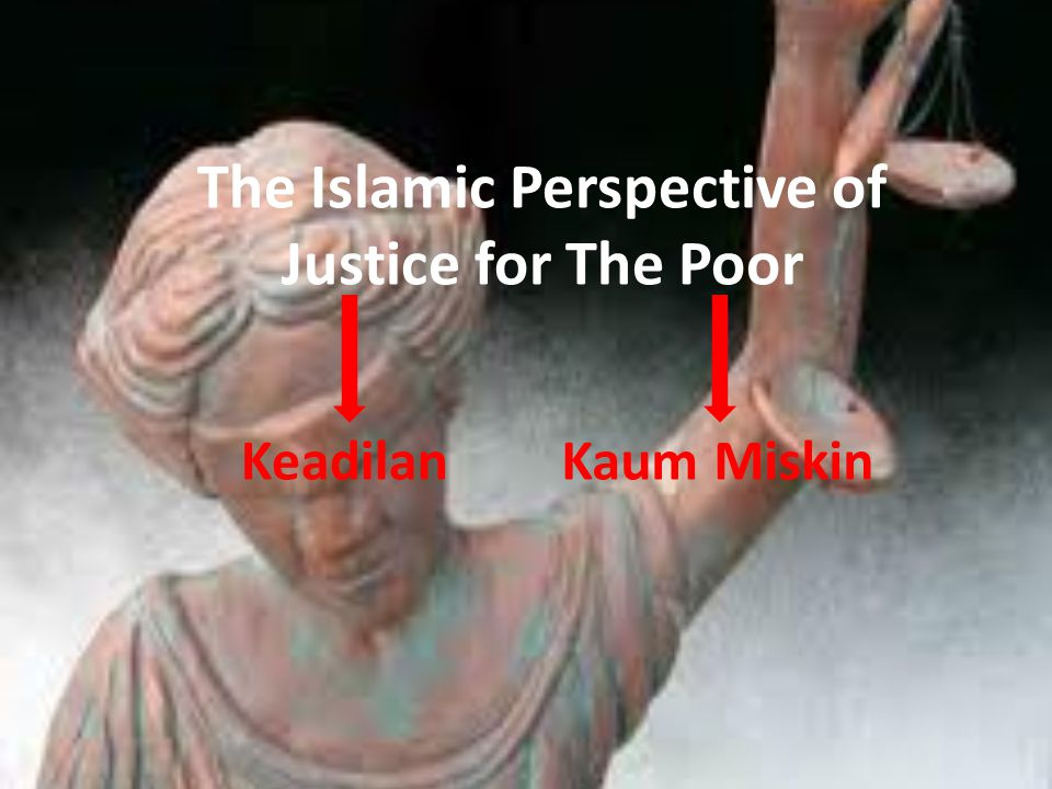 The Islamic Perspective of Justice for The Poor