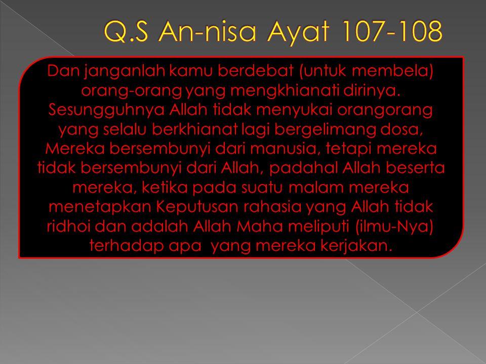 Q.S An-nisa Ayat 107-108