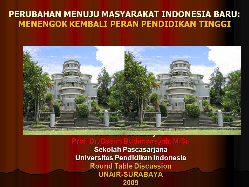 PERUBAHAN MENUJU MASYARAKAT INDONESIA BARU: MENENGOK KEMBALI PERAN PENDIDIKAN TINGGI