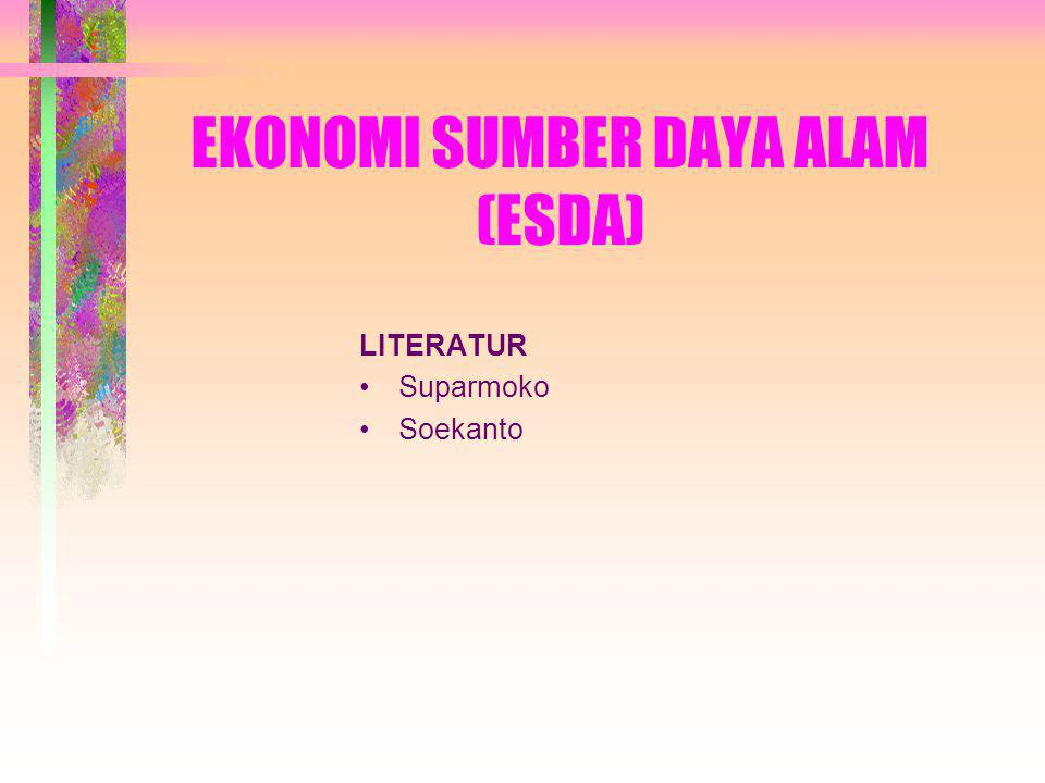 EKONOMI SUMBER DAYA ALAM (ESDA)