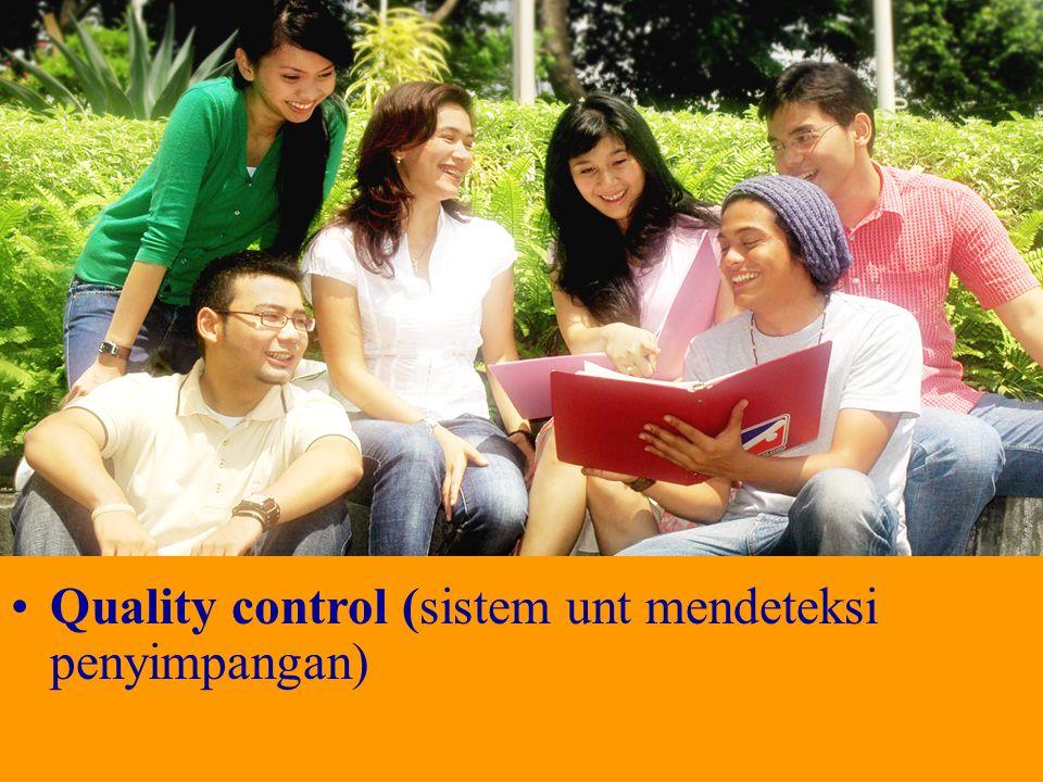Quality control (sistem unt mendeteksi penyimpangan)