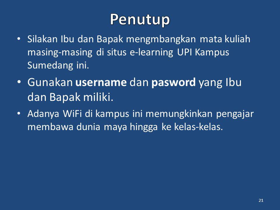 Penutup Gunakan username dan pasword yang Ibu dan Bapak miliki.