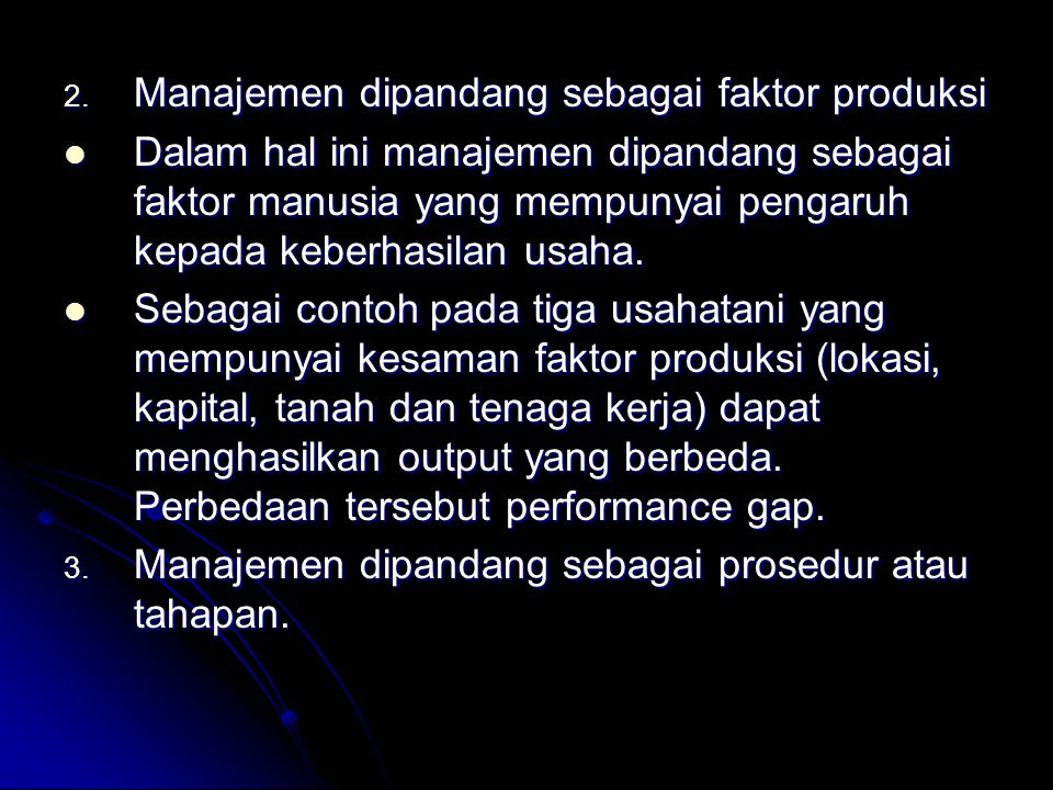 Manajemen dipandang sebagai faktor produksi