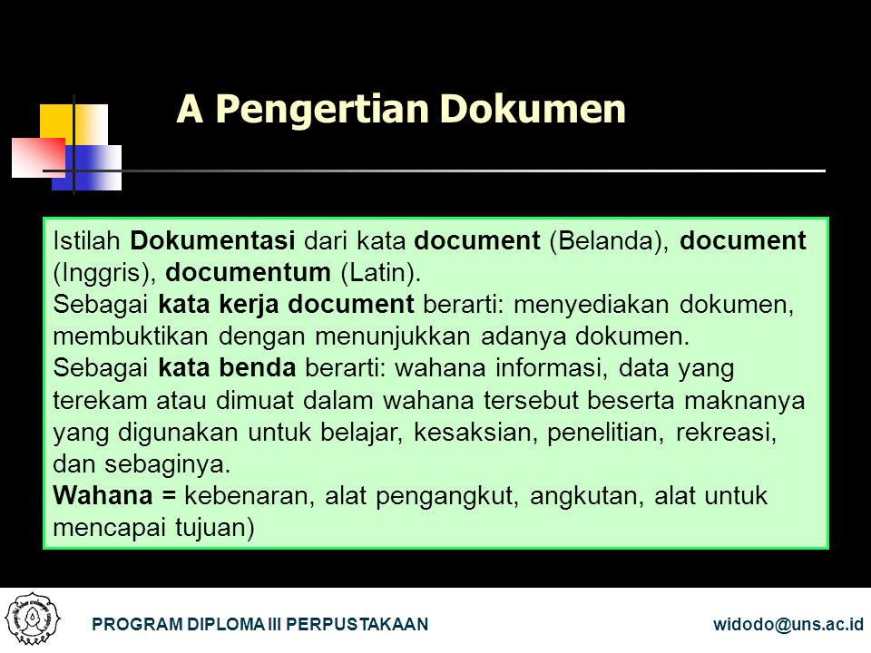 A Pengertian Dokumen Istilah Dokumentasi dari kata document (Belanda), document (Inggris), documentum (Latin).