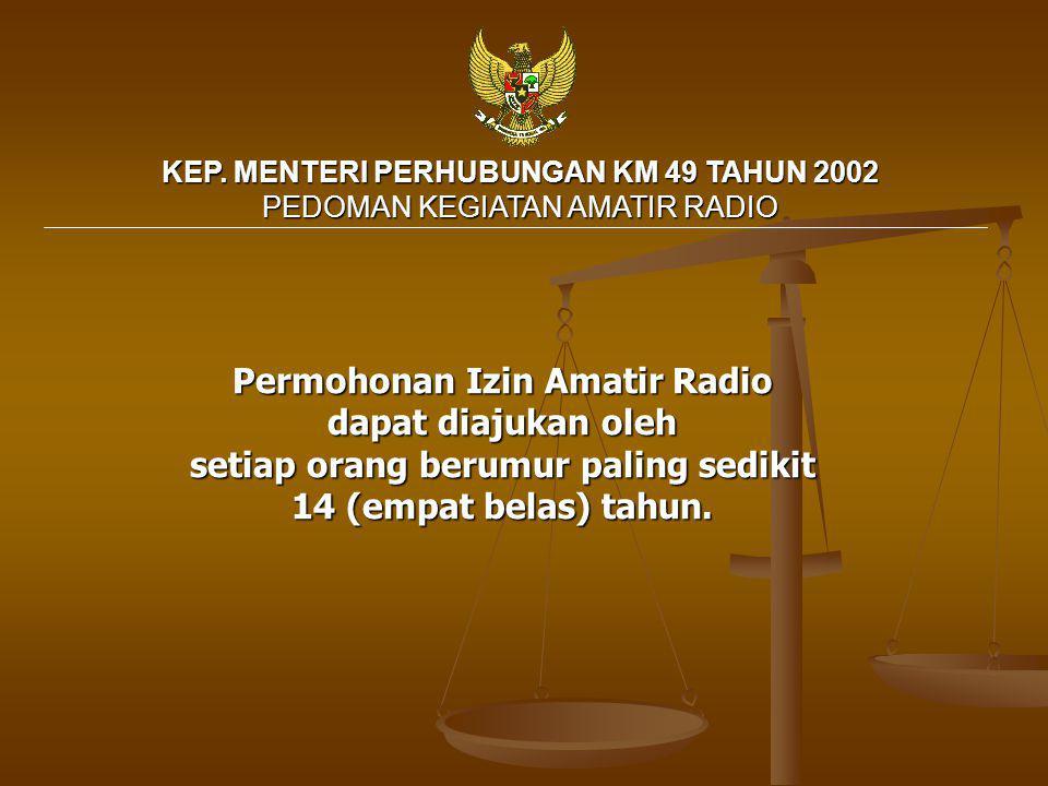 Permohonan Izin Amatir Radio setiap orang berumur paling sedikit