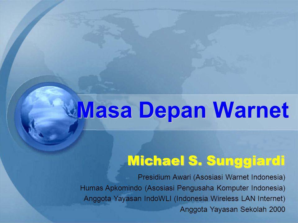 Masa Depan Warnet Michael S. Sunggiardi