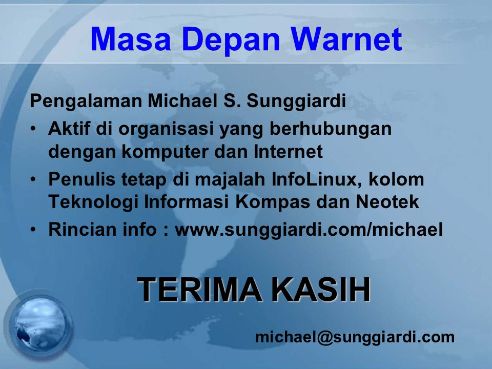 Masa Depan Warnet TERIMA KASIH Pengalaman Michael S. Sunggiardi