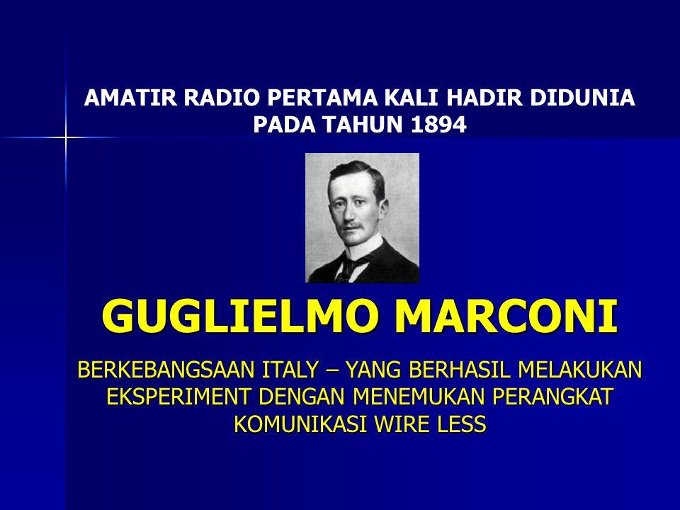 AMATIR RADIO PERTAMA KALI HADIR DIDUNIA PADA TAHUN 1894