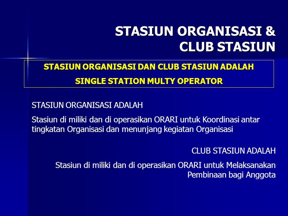 STASIUN ORGANISASI & CLUB STASIUN