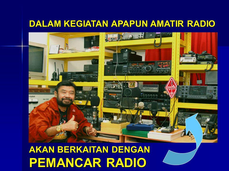 DALAM KEGIATAN APAPUN AMATIR RADIO
