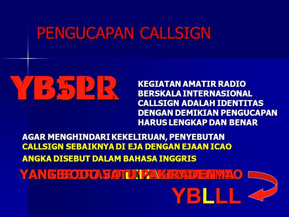 YB1PR YB5LL YBLLL PENGUCAPAN CALLSIGN YANG BODO SATU PAK RADEN