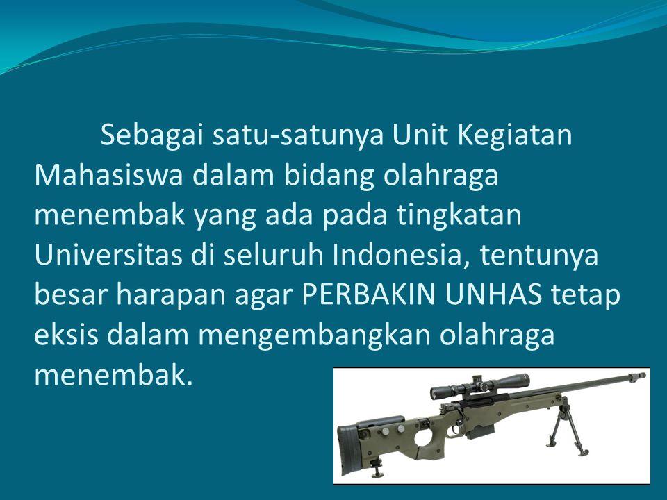 Sebagai satu-satunya Unit Kegiatan Mahasiswa dalam bidang olahraga menembak yang ada pada tingkatan Universitas di seluruh Indonesia, tentunya besar harapan agar PERBAKIN UNHAS tetap eksis dalam mengembangkan olahraga menembak.