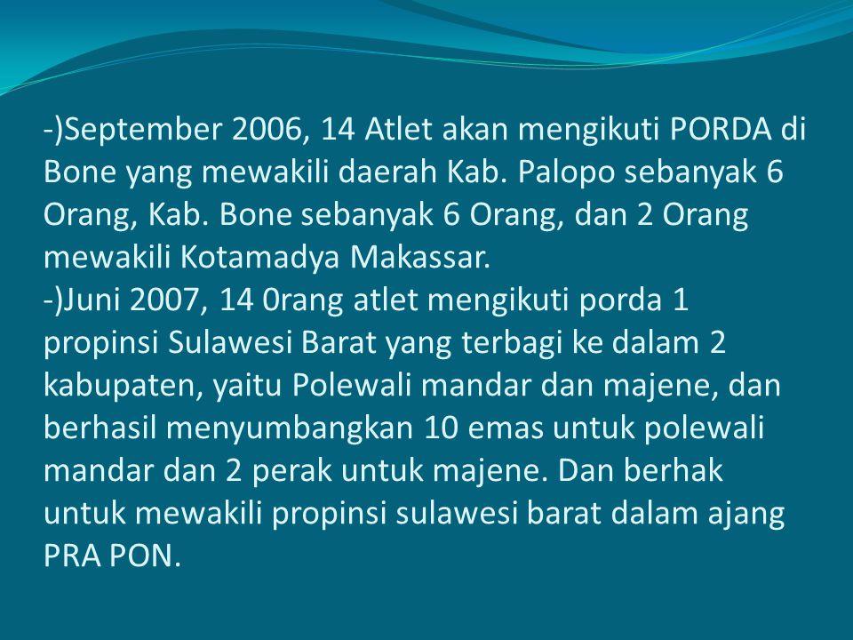 -)September 2006, 14 Atlet akan mengikuti PORDA di Bone yang mewakili daerah Kab.