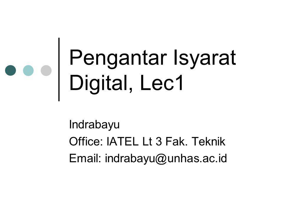 Pengantar Isyarat Digital, Lec1