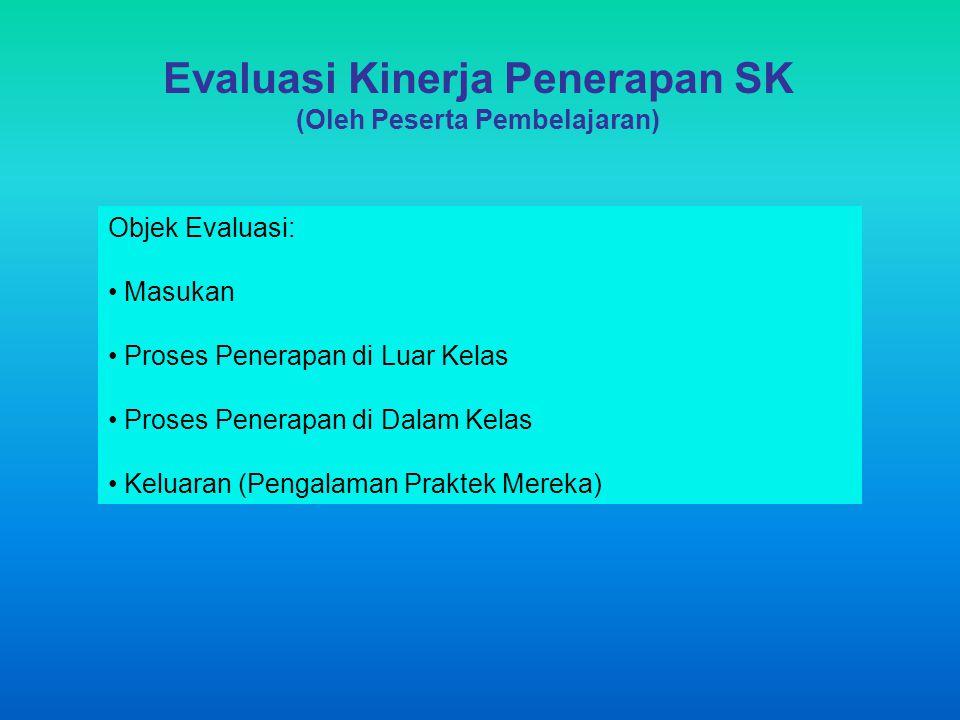 Evaluasi Kinerja Penerapan SK (Oleh Peserta Pembelajaran)