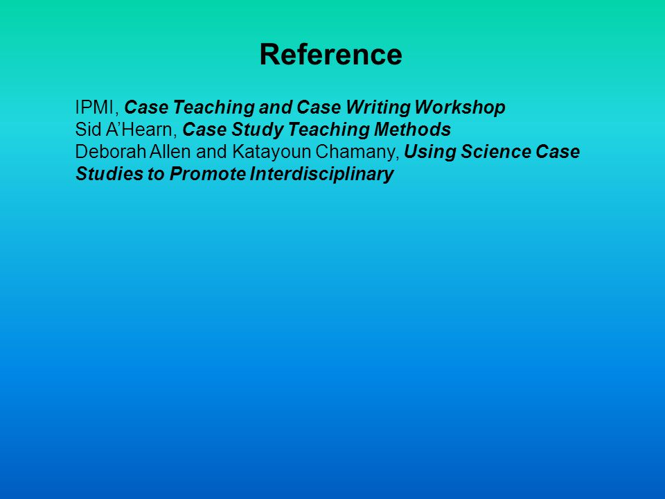 Reference IPMI, Case Teaching and Case Writing Workshop