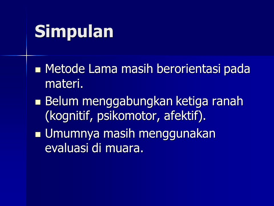 Simpulan Metode Lama masih berorientasi pada materi.