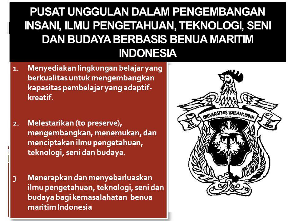 PUSAT UNGGULAN DALAM PENGEMBANGAN INSANI, ILMU PENGETAHUAN, TEKNOLOGI, SENI DAN BUDAYA BERBASIS BENUA MARITIM INDONESIA