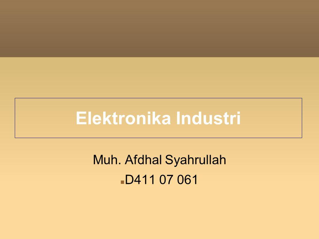 Elektronika Industri Muh. Afdhal Syahrullah D411 07 061