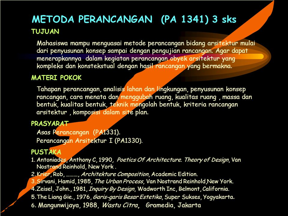 METODA PERANCANGAN (PA 1341) 3 sks