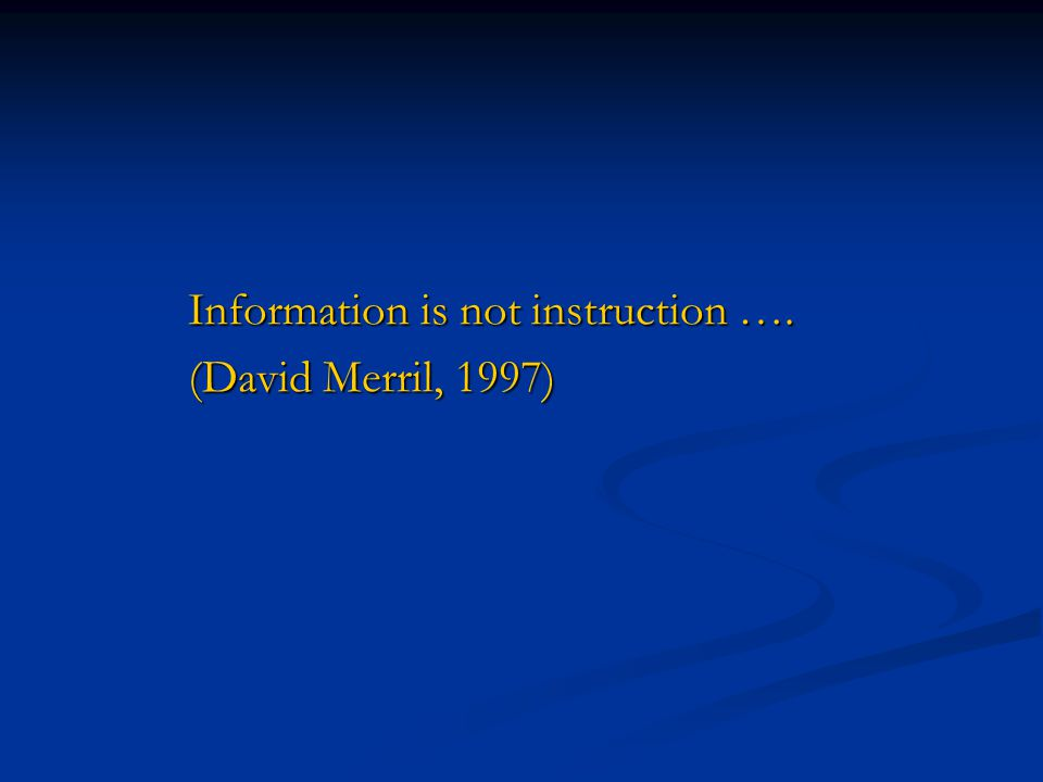 Information is not instruction ….