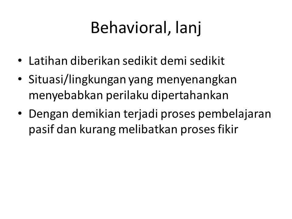 Behavioral, lanj Latihan diberikan sedikit demi sedikit