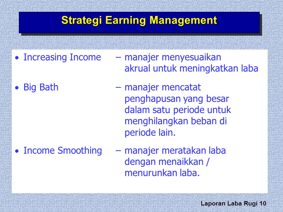 earning management Earnings management is the judgement exercised by managers in financial  reporting, which can be used to mislead stakeholders about reported accounting .