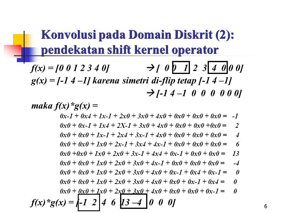 Konvolusi pada Domain Diskrit (2): pendekatan shift kernel operator