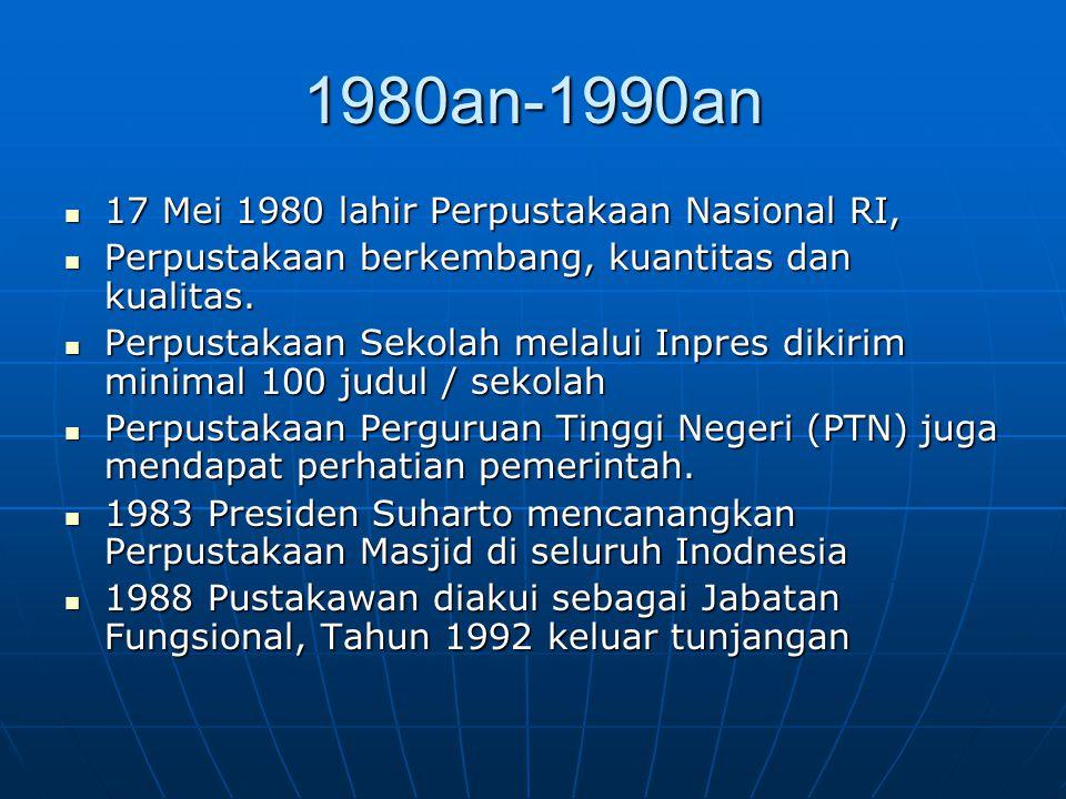 1980an-1990an 17 Mei 1980 lahir Perpustakaan Nasional RI,